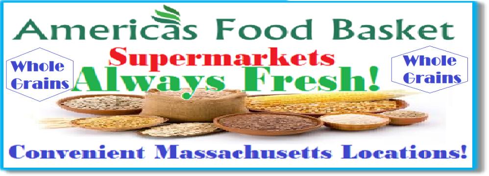 America's Food Basket Supermarkets Massachusetts Locations Whole Grains Organic Food Vegan Food Recipes Vegetarian Recipes Massachusetts locations. [https://afbmalaunchpad.wordpress.com/ ]