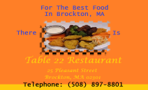 Taste The Difference | For The Best Food In Brockton MA There Is Table 22 Restaurant | 25 Pleasant St. Brockton, MA 02301 | Telephone: 508.897.8801